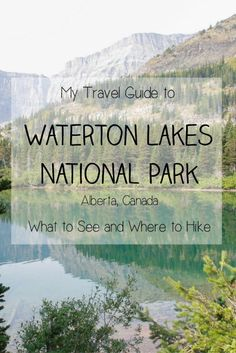 My Travel Guide to Alberta's Waterton Lakes National Park: What to See and Where to Hike | Check out my travel guide to Alberta's Waterton Lakes National Park to see my recommendations for what to see, where to hike, places to eat, where to stay and more! This is a beautiful Canadian national park with incredible and unique landscapes.