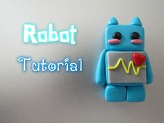 Polymer clay Robot - Tutorial, via YouTube.