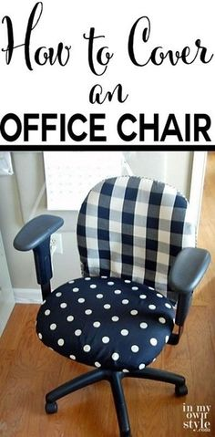 For the office chair I would have a coral Fabric or a weight fabric. I might even add a fluffy seat cushion.