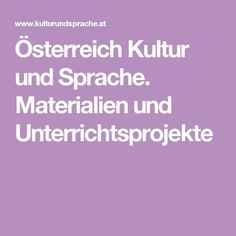 Österreich Kultur und Sprache. Materialien und Unterrichtsprojekte