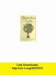 Poems Have Roots (9780689800290) Lilian Moore, Tad Hills , ISBN-10: 0689800290  , ISBN-13: 978-0689800290 ,  , tutorials , pdf , ebook , torrent , downloads , rapidshare , filesonic , hotfile , megaupload , fileserve