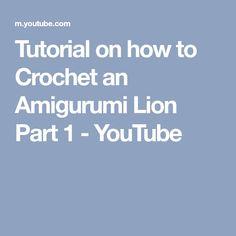 Tutorial on how to Crochet an Amigurumi Lion Part 1 - YouTube