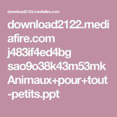 download2122.mediafire.com j483if4ed4bg sao9o38k43m53mk Animaux+pour+tout-petits.ppt