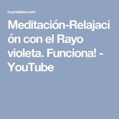 Meditación-Relajación con el Rayo violeta. Funciona! - YouTube