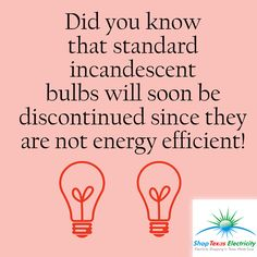 Energy Inefficient Bulbs (Incandescent) Energy Saving Tips, Save Energy, Incandescent Bulbs, Did You Know, Knowing You