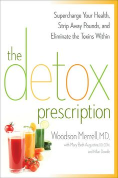 45d567c25195 The Detox Prescription  Supercharge Your Health