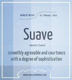 Todays is: Suave The word to describe anyone who has a sophisticated charm. Interesting English Words, Unusual Words, Weird Words, Rare Words, Cool Words, Good Vocabulary, English Vocabulary Words, English Phrases, Learn English Words