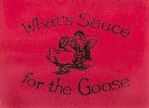 What's Sauce for the Goose Cookbook http://yardsellr.com/for_sale#!/whats-sauce-for-the-goose-cookbook--3859742