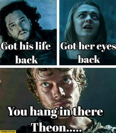 Hang in there, Theon : freefolk