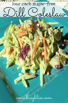 Dill Coleslaw is a great low carb, sugar-free addition to any summer meal.