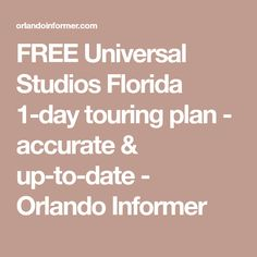 FREE Universal Studios Florida 1-day touring plan - accurate & up-to-date - Orlando Informer