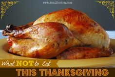What NOT to eat this Thanksgiving. What foods to avoid, and how to find or make alternatives. Healthy recipes for #thanksgiving.