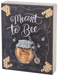 Meant To Bee Honey Sign