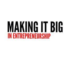 Making it Big in Entrepreneurship