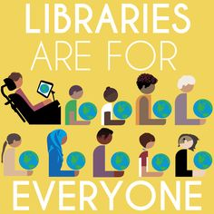 Libraries Are For Everyone sign with a yellow background with 10 diverse representations of library patrons - can be used for National Library Legislative Day or Build a Better World 2017 CSLP theme OR as a profile picture | hafuboti.com