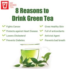 8 Reasons to Drink Green Tea   (1)Fights Cancer (2)Protects against Heart Disease (3)Lowers Cholesterol (4)Prevents Diabetes (5)Gives Healthy Skin (6)Full of antioxidants (7)Antiviral Agent (8)Prevents bad breath Know more please click this link http://goo.gl/uEQZEJ