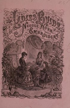 """Ladies Guide To Needlework & Embroidery"" (1877) - Online Vintage Book"