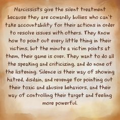 Silent treatment. A way to block you out. They want to do all the talking, but the minute you disagree with them, they act like immature children.