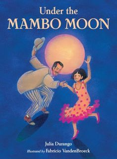 REVIEW:  Under the Mambo Moon — Julia Durango (Author), Fabricio Vanden Broeck (Illustrator): On summer nights Marisol helps out in Papi's music store. As customers come and go, they share memories of the Latin music and dance of their various homelands, expressed in a dazzling array of poetry.