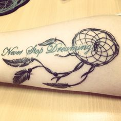 Never Stop Dreaming dreamcatcher tattoo
