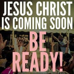 Be ready for Jesus!