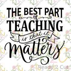 The best part of Teaching is that it Matters Free this week on Ready2Cut.com SVG, DXF, PNG cutting files.