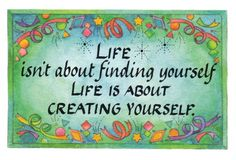 Sue's News, Views 'n Muse: You Create Yourself...and So Do I -- thoughts on using creative gifts to move from being stuck to being still.