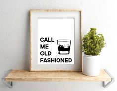 Call Me Old Fashioned print Bar Quote Bar Art Minimalist