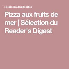 Pizza aux fruits de mer   Sélection du Reader's Digest