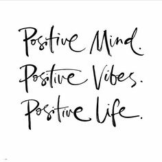 Positive Mind. Vibes. Life.