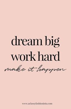 Work quotes goals goals mini life update real talk a classy fashionista dream big work hard make it happen motivational quote inspiring training goals Talking Quotes, Real Talk Quotes, Quotes To Live By, Dream Big Quotes, Make It Happen Quotes, Hard Work Quotes, Good Things Quotes, Dream Sayings, Make Things Happen