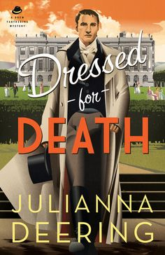 Dressed for Death by Julianna Deering - Book Four in the Drew Farthering Mystery series from Bethany House