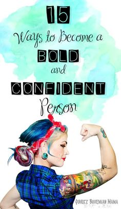 Are you shy? Introverted? Too passive or just not as bold as you would like to be? Here are fifteen ways you can become a stronger, bolder and more confident person in everything you do. Boost your self confidence: 15 Ways to Become a BOLD and CONFIDENT Person