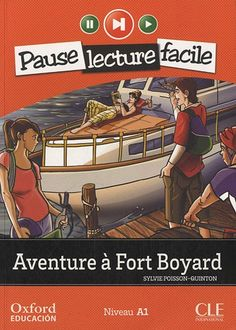 Aventure à Fort Boyard / Sylvie Poisson-Quinton. CLE International - Oxford University Press, 2012