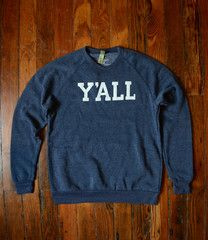 """""""Y'ALL"""" Sweatshirt (Navy with White Ink) 