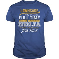 Awesome Tee For Lawn Care T-Shirts, Hoodies. Check Price Now ==► https://www.sunfrog.com/LifeStyle/Awesome-Tee-For-Lawn-Care-124880460-Royal-Blue-Guys.html?id=41382