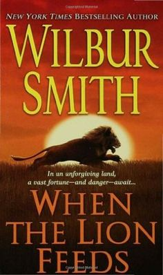 """FULL BOOK """"When the Lion Feeds by Wilbur Smith""""  eReader review audio kindle prewiew tablet online store"""