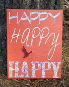 Happy Happy Happy Canvas Quote Art, Duck Dynasty, Phil Quotes, Country Home Decor from CountryChicAntiques on Etsy. Saved to Art.