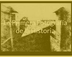 Fotografía Histórica…La Primera Fotografía
