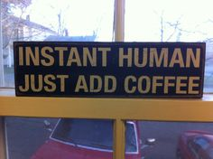 What are we without coffee?