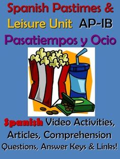 This Spanish leisure and pastimes in Spain (ocio and pasatiempos) video activities unit includes video activities, brief articles, comprehension questions, links to videos and answer keys.  This is an excellent unit for Pre AP, AP Spanish and IB Spanish teachers to teach about the theme of Contemporary Life - La Vida Contempornea.