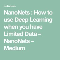 NanoNets : How to use Deep Learning when you have Limited Data – NanoNets – Medium Machine Learning Book, Machine Learning Tutorial, Deep Learning, Self Driving, Data Science, Big Data, Being Used, Coding, Medium