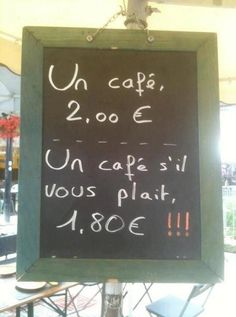 Manners matter in Cafés Charles, France. Guter Rat, Magic Words, Plait, Teaching French, Manners, Decir No, I Laughed, Make Me Smile, Jokes
