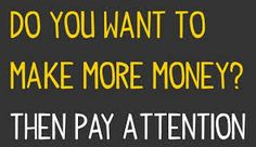 Need to Make Money