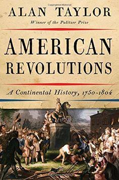 American Revolutions: A Continental History, 1750-1804 by... https://www.amazon.com/dp/0393082814/ref=cm_sw_r_pi_dp_x_6tx1xbWXR0V5H