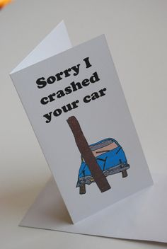 Sorry card  I crashed your car by Printsofheart on Etsy, £2.50