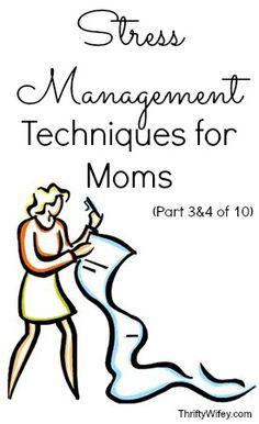 Stress Management Techniques for Moms (Part 3&4 of 10)