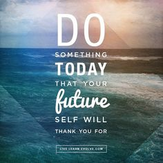 Great advice as the weekend draws near. Are you moving toward your goals? www.livelearnevolve.com