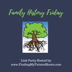 Join our new Family History Friday Link Up Party. Come add your family history blog link. We love helping others find ancestors!