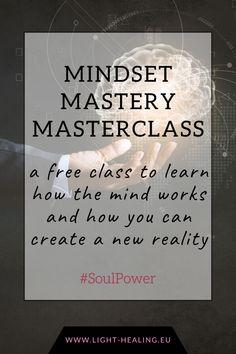 Mindset Mastery - a free masterclass - Light-Healing.eu * Healing Services Inner Circle, Take Back, Personal Branding, Master Class, You Changed, Mindset, Told You So, Healing, Mindfulness